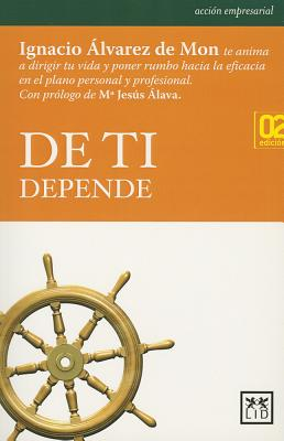 De ti depende/ it depends on you By alvarez de Mon, Ignacio